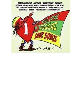 One Love Reggae Love Songs Vol.1