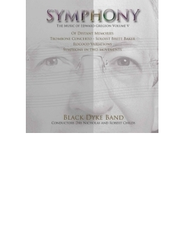Symphony: The Music Of Edward Gregson Vol.5: Black Dyke Band