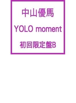 YOLO moment (+DVD)【初回盤B】