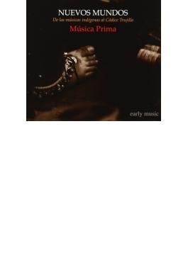 『新世界~トルヒーヨ写本による土着の音楽』 ムジカ・プリマ