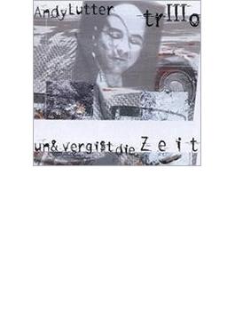 Un & Vergist Die Zeit (Ltd)