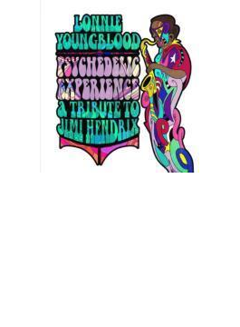 Psychedelic Experience: Tribute To Jimi Hendrix