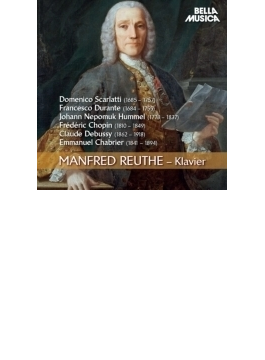 Manfred Reuthe: D.scarlatti, Durante, Hummel, Chopin, Debussy, Chabrier
