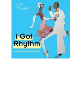 Got Rhythm - Music From The 20's & 30's