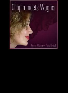 Joanna Michna: Chopin Meets Wagner