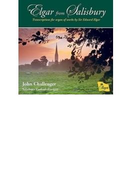 『エルガー・フロム・ソールズベリー~エルガー作品のオルガン編曲集』 ジョン・チャレンジャー