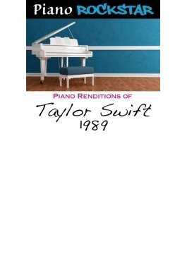 Piano Renditions Of Taylor Swift: 1989