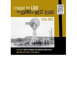 I Fought The Law - The Sound Of West Texas 1958-1962