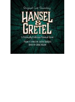 Hansel & Gretel: Wickedly Delicious