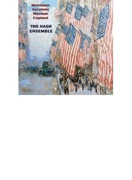 『アメリカの室内楽作品集~バーナード・ハーマン、ガーシュウィン、ワックスマン、コープランド』 ナッシュ・アンサンブル