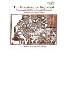 ルネサンスの鍵盤楽器~カヴァッツォーニ、アンティーコ:鍵盤楽器のための作品全集 ファルコーネ