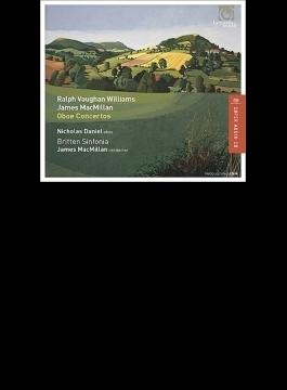 ヴォーン・ウィリアムズ:オーボエ協奏曲、マクミラン:オーボエ協奏曲、ブリテン:過ぎ去りし時 ニコラス・ダニエル、ブリテン・シンフォニア