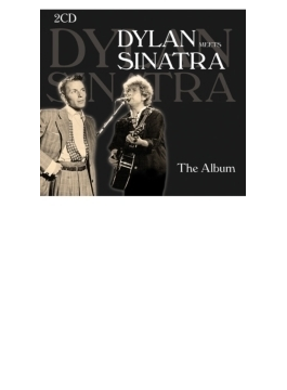 Dylan Meets Sinatra: The Album