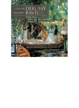 ドビュッシー:ピアノ三重奏曲、ラヴェル:ピアノ三重奏曲 トリオ・パルナッスス