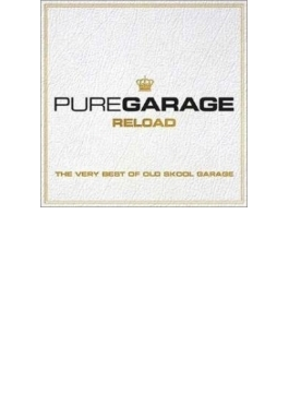 Pure Garage Reload - The Very Best Of Old Skool Garage