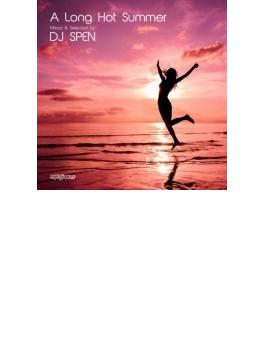 Long Hot Summer: Mixed & Selected By Dj Spen
