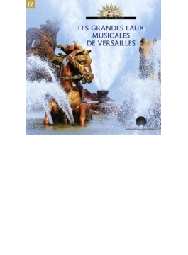 Les Grandes Eaux-musicales De Versailles: Le Poeme Harmoique Cafe Zimmermann Etc