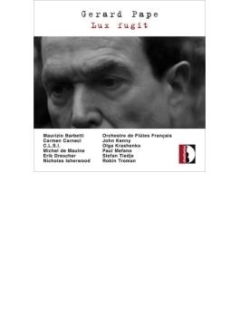 『ルクス・フジート~室内楽作品集』 マウリツィオ・バルベッティ、フランス・フルート・オーケストラ、他