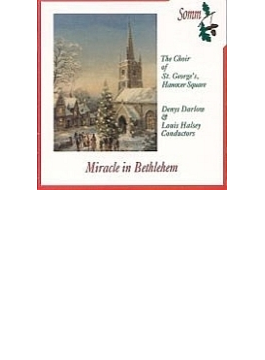 Miracle In Bethlehem: Darlow / L.halsey / St Georges Cho Hanover Square