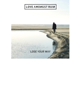 Lose Your Way