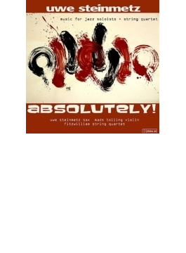 Absolutely-music For Jazz Soloists & String Quartet: Steinmetz(Sax) Tolling(Vn) Fitzwilliam Sq