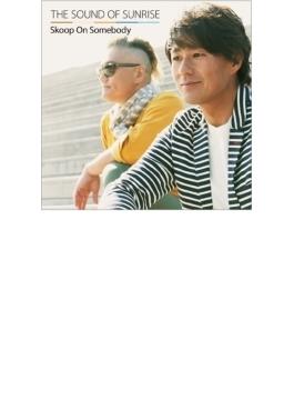 THE SOUND OF SUNRISE (+DVD)【初回生産限定盤】