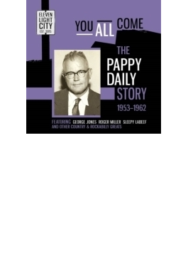 You All Come - The Pappy Daily Story 1953-1962