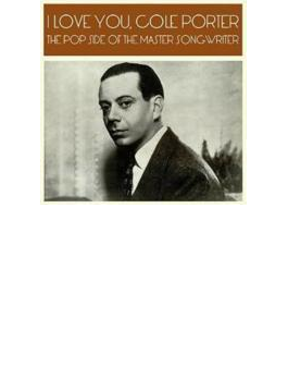 I Love You Cole Porter - The Pop Side Of The Master Songwriter