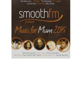 Smoothfm Presents: Music For Mum