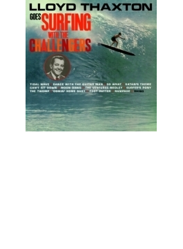 Lloyd Thaxton Goes Surfing With The Challengers (Ltd)
