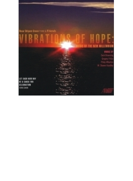 『希望への振動~新世紀の音楽』 ローズ・シラム・グレース(ピアノ)、他