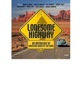 Lonesome Highway - An Anthology Of American Songs Of The Road