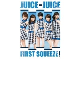 First Squeeze! (2CD+BD)【初回生産限定盤A】