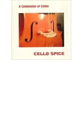 Cello Spice: A Celebration Of Cellos-music For Cello Ensemble
