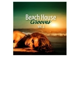 Beach House Grooves Vol. 1