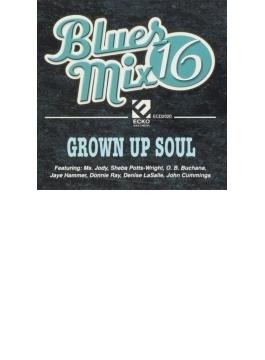 Blues Mix 16 Grown Folks Soul