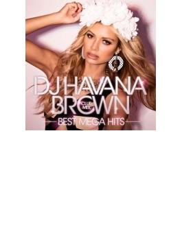 Dj Havana Brown Club Mix -best Mega Hits-