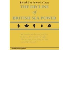 The Decline Of British Sea Power (+DVD)