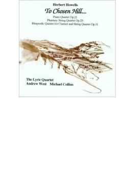 Piano Quartet, Phantasy String Quartet, Rhapsodic Quintet: A.west(P) M.collins(Cl) Lyric Q