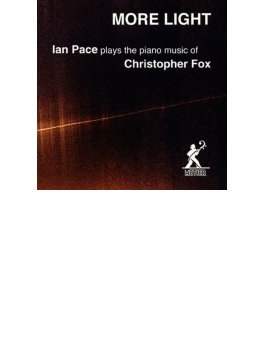 More Light-piano Works: Ian Pace