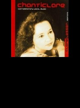 Chanticlare-contemporary Vocal Music: Clare Lesser(S)