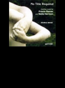 No Title Required-sadie Harrison & Rainier: Double Image