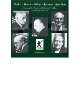Andrew Johnstone: Darke, Alcock, Willan, F.jackson, Brockless: Organ Works