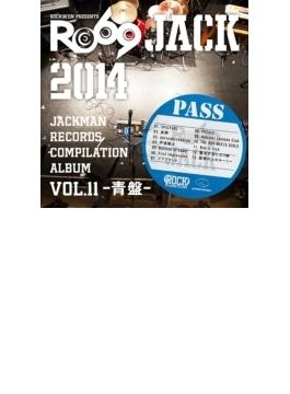 JACKMAN RECORDS COMPILATION ALBUM vo.11-青盤- 『RO69JACK 2014』