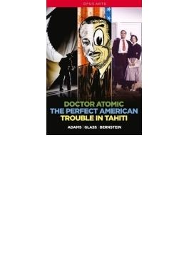 バーンスタイン:『タヒチ島の騒動』、アダムズ:『ドクター・アトミック』、グラス:『パーフェクト・アメリカン』(4DVD)