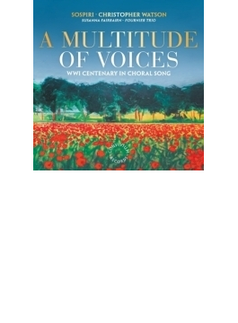 A Multitude Of Voices-21th Centenary In Choral Song: C.watson / Sospiri Fournier Trio