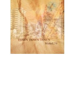 TOWN TOWN TOWN
