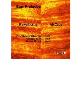 Star Preludes-violin Music By Rawsthorne & Mccabe: Sheppard Skaerved C.sohn(Vn) 本間たまみ(P)