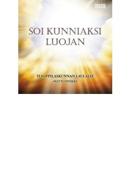 Soi Kunniaksi Luojan-finnish Choral Songs: Hyokki / Yl Male Voice Cho