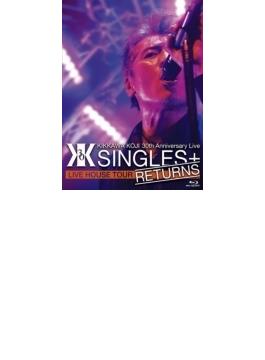 "KIKKAWA KOJI 30th Anniversary Live ""SINGLES+ RETURNS"" (Blu-ray)"
